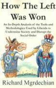 How the Left Was Won: An In-Depth Analysis of the Tools and Methodologies Used by Liberals to Undermine Society and Disrupt the Social Order