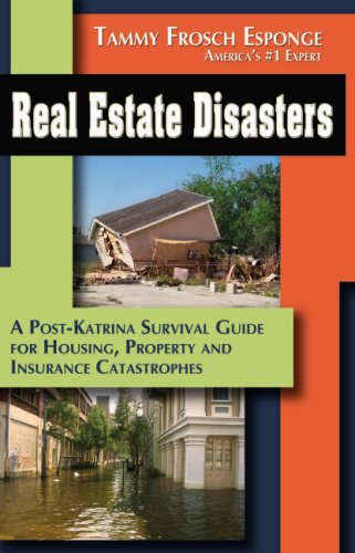 Real Estate Disasters: A Post Katrina Survival Guide for - Tammy Frosch Esponge