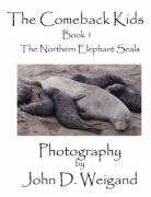 The Comeback Kids Book 1, the Northern Elephant Seals