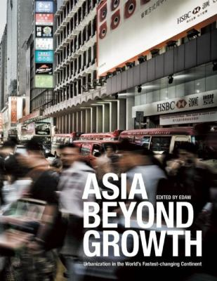 Asia Beyond Growth : Urbanization in the World's Fastest-Changing Continent - Christina Crane