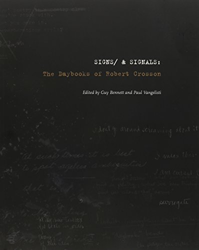 Signs/ and Signals: the Daybooks of Robert Crosson - Robert Crosson