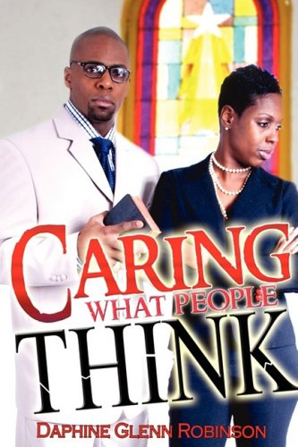 Caring What People Think - Daphine Glenn Robinson