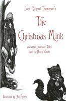 The Christmas Mink: And Other December Tales from the North Woods