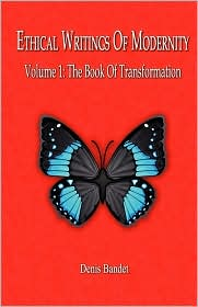 Ethical Writings of Modernity Vol. 1 the Book of Transformation
