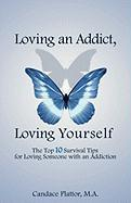 Loving an Addict, Loving Yourself - Plattor, Candace