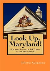 Look Up, Maryland! Walking Tours of 25 Towns in the Free State