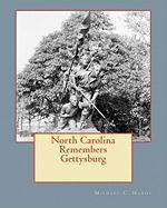 North Carolina Remembers Gettysburg - Hardy, Michael C.