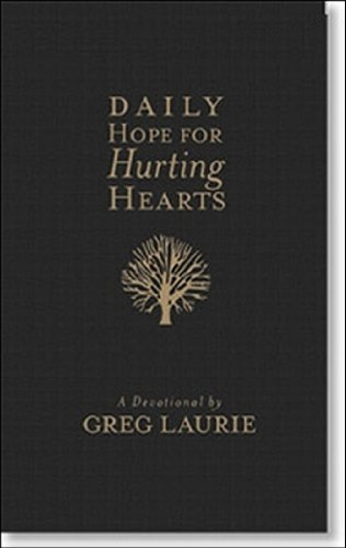 Daily Hope for Hurting Hearts: A Devotional - Greg Laurie