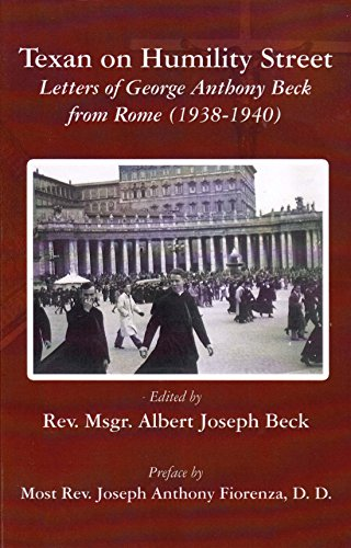 Texan on Humility Street, Letters of George Anthony Beck From Rome (1938-1940)