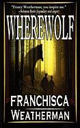 Wherewolf - Weatherman, Franchisca