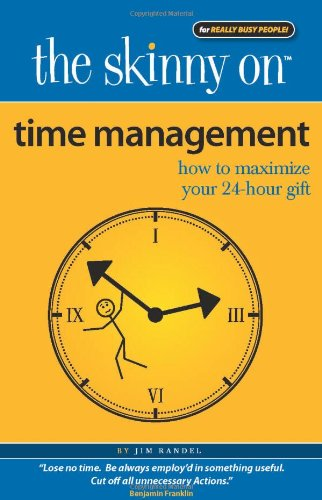 Time Management: How to Maximize Your 24-Hour Gift - Jim Randel