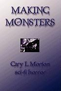 Making Monsters (Sci Fi Horror)