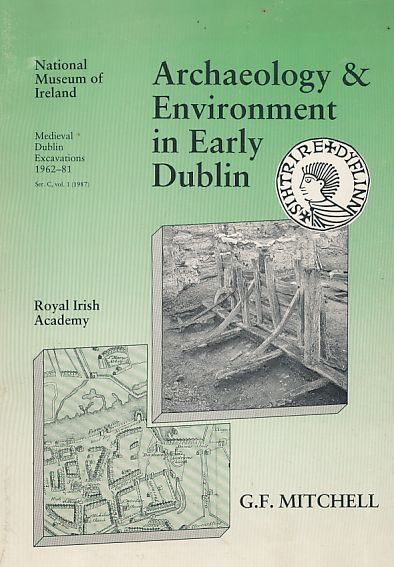 Archaelogy and Environment in Early Dublin. National Museum of Ireland. Medieval Dublin ... Ser. C; vol. 1. - Mitchell, G. F