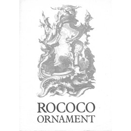 Rococo ornament - a history in pictures - Peter Ward-Jackson