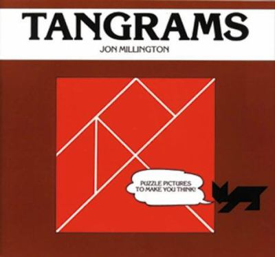 Tangrams : Puzzle Pictures to Make You Think - Jon Millington