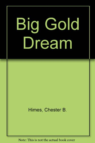 The Big Gold Dream - Chester B. Himes