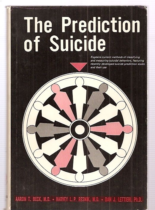 THE PREDICTION OF SUICIDE [EXPLAINS CURRENT METHODS OF CLASSIFYING AND MEASURING SUICIDAL BEHAVIORS, FEATURING RECENTLY DEVELOPED SUICIDE PREDITION SCALES AND THEIR USE] - Beck, Aaron T., M.D. and Harvey L. P. Resnik, M.D. and Dan J. Lettieri, Ph.D. (editors) [Joseph Zubin Ph.D., Alex D. Pokorny M.D., Dean Schuyler M.D., Ira Herman A. B., James C. Diggory Ph.D., David Lester Ph.D., Jerome A. Motto M.D., et al]