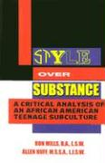 Style Over Substance: A Critical Analysis of an African-American Teenage Subculture