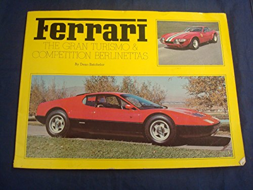 Ferrari : The Gran Turismo and Competition Berlinettas - D. Batchelor