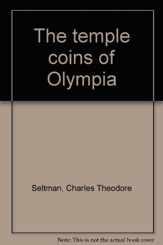 Temple Coins of Olympia - Charles T. Seltman
