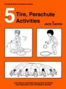 Book 5: Tire, Parachute Activities - Capon, Jack