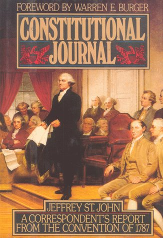 Constitutional Journal: A Correspondent's Report from the Convention of 1787