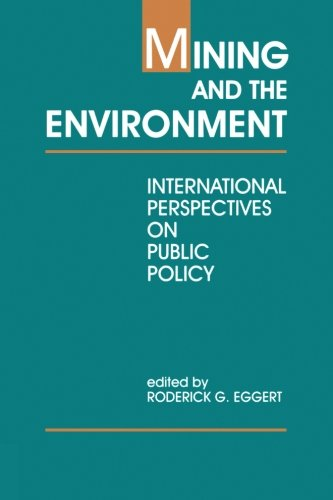 Mining and the Environment: International Perspectives on Public Policy (Rff Press) - Roderick G. Eggert