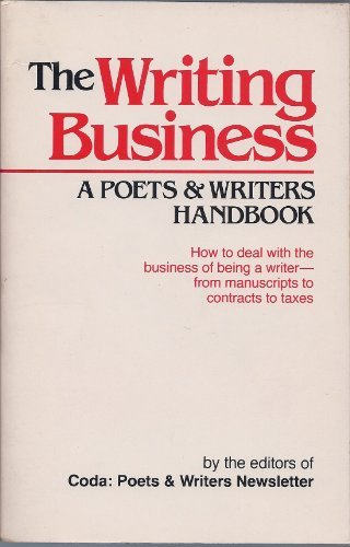 The Writing Business: A Poets and Writers Handbook - Bill Henderson