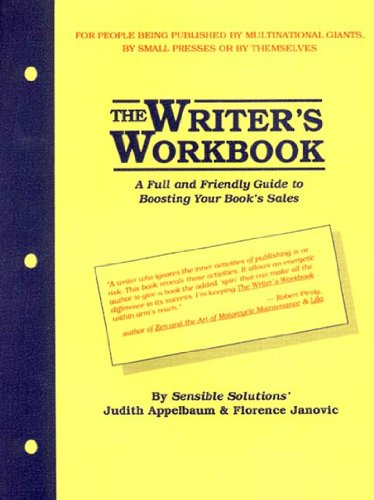 The Writer's Workbook: A Full and Friendly Guide to Boosting Your Book's Sales by Sensible Solutions - Judith Appelbaum; F. Janovic