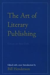 The Art of Literary Publishing: Editors on Their Craft