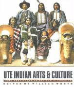 Ute Indian Arts & Culture: From Prehistory to the New Millennium