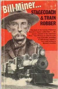 Bill Miner: Stagecoach and Train Robber (Frontier Series) - Heritage House, Frank W. Anderson