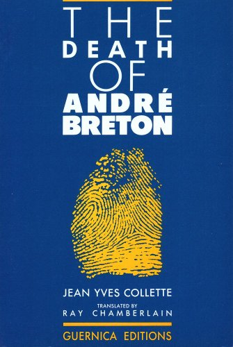 The Death Of Andre Breton (Prose Series 2) - Jean Yves Collette
