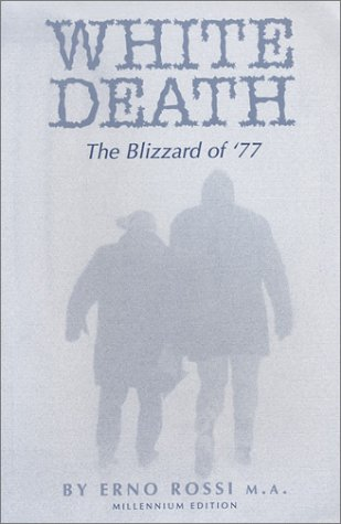 White Death: The Blizzard of '77, Millenium Edition - Erno Rossi
