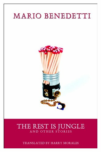 The Rest Is Jungle and Other Stories - Mario Benedetti