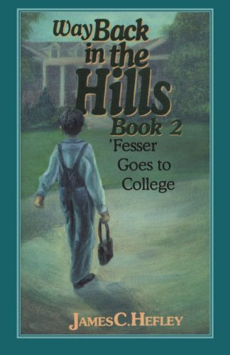 Way Back in the Hills (Book 2): Fesser Goes to College - James C Hefley