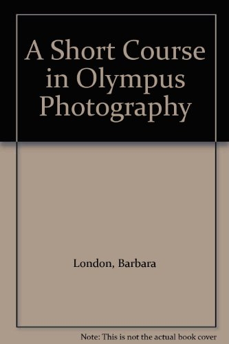 A Short Course in Olympus Photography - Barbara London