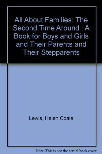All About Families: The Second Time Around : A Book for Boys and Girls and Their Parents and Their Stepparents - Helen Coale Lewis