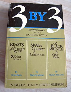 3 By 3: Masterworks of the Southern Gothic : Beasts of the Southern Wild & Other Stories, McAfee County : A Chronicle, the Black Prince & Other Stori