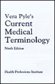 Vera Pyle's Current Medical Terminology: A Health Professions Institute Publication - Vera Pyle; Health Professions Institute