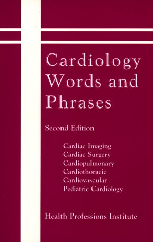 Cardiology Words  &  Phrases - Health Professions; Health Professions Institute