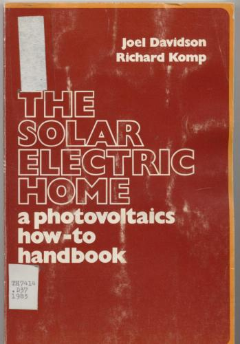 The solar electric home: A photovoltaics how-to handbook - Joel Davidson