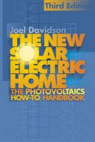 The New Solar Electric Home: The Complete Guide to Photovoltaics for Your Home