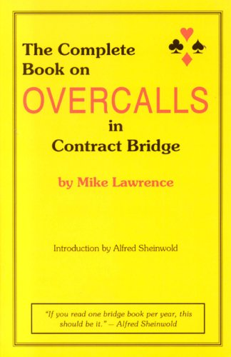 The Complete Book on Overcalls in Contract Bridge - Mike Lawrence