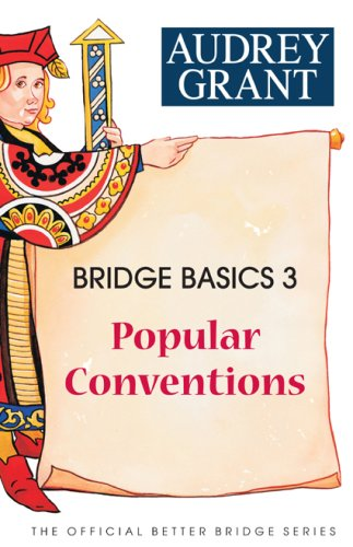 Bridge Basics 3: Popular Conventions (The Official Better Bridge Series) - Audrey Grant