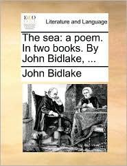 The Sea: A Poem. in Two Books. by John Bidlake, ...