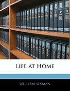 Life at Home - Aikman, William