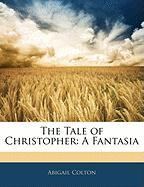 The Tale of Christopher: A Fantasia