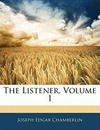 The Listener, Volume 1 - Chamberlin, Joseph Edgar