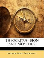 Theocritus, Bion and Moschus - Lang, Andrew; Theocritus, Andrew